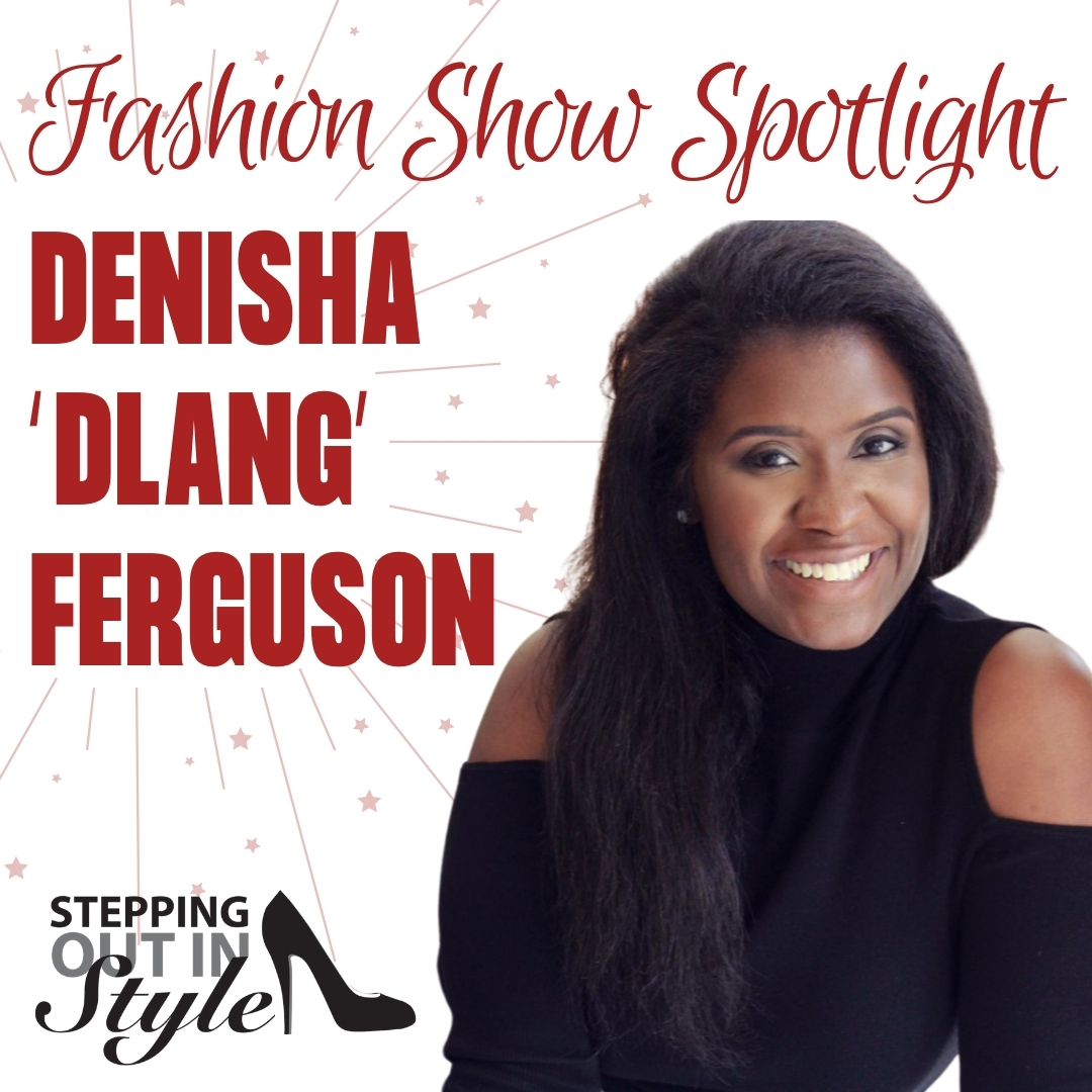 Fashion Show Spotlight - Denisha 'Dlang' Ferguson